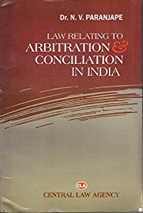 Law Relating to Arbitration and Conciliation in India