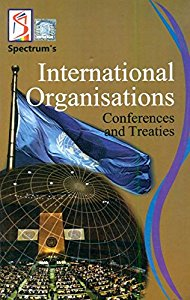 International Organisations, Conferences and Treaties