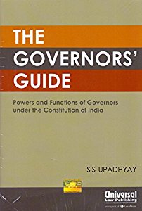 The Governors Guide Powers and Functions of Governors under the Constitution of India