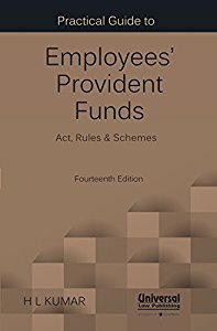 Practical Guide to Employees Provident Funds Act, Rules & Schemes