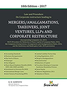 Law and Procedure on Corporate Restructure Leading to Mergers/Amalgamations, Takeovers, Joint Ventures, LLPs & Corporate Restructure