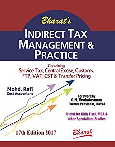 Indirect Tax Management & Practice (Useful for for CMA Final & MBA & other Specialised Studies)