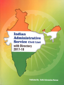 Indian Administrative Service (IAS) Civil List with Directory 2017-18