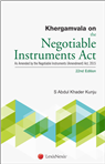 Khergamvala on the Negotiable Instruments Act – As Amended by the Negotiable Instruments (Amendment) Act, 2015