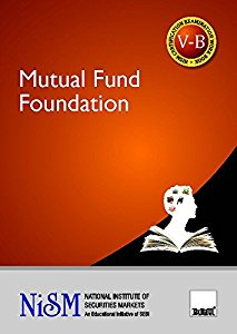 Mutual Fund Foundation (for National Institute Of Securities Markets (NISM) Course)