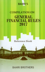 Compilation on General Financial Rules, 2017 (GFR) Reference Book