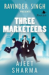 Three Marketeers (Ravinder Singh Presents Black Ink)