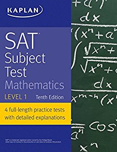 SAT Subject Test - Mathematics Level 1 (4 full- length Practice tests with detailed explanations)