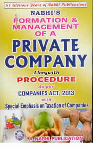 Formation and Management of a PRIVATE COMPANY (Alongwith Procedures) - as per the new Companies Act, 2013