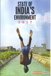 State of Indias Environment 2017 (A Down to Earth Annual)