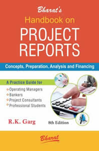 Handbook on PROJECT REPORTS - Concepts, Preparation, Analysis and Financing