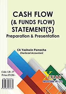 Cash Flow & Funds Flow Statements - Preparation & Presentation