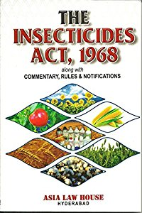 The Insecticides Act, Rules & Notifications along with Commentary, Rules & Notification