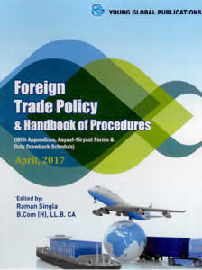 Foreign Trade Policy & Handbook of Procedures (with Appendices, Aayat-Niryat Forms & new Duty Drawback Schedule) 2017