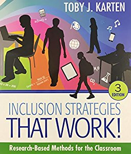 INCLUSION STRATEGIES THAT WORK - RESEARCH-BASED METHODS FOR THE CLASSROOM