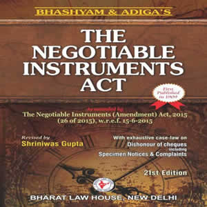 The Negotiable Instruments Act (with Case-law on Dishonour of Cheques, Specimen Notices & Complaints)