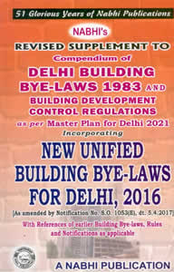 Unified Building Bye-laws for Delhi 2016 (Revised Supplement to the DELHI BUILDING Bye-Laws 1983 as per MPD 2021)