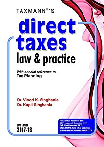 Direct Taxes Law & Practice for A.Y. 2017-18 (with Special Referencer to Tax Planning)