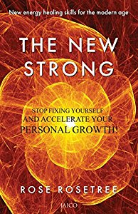 The New Strong - Stop Fixing Yourself and Accelerate Your Personal Growth