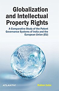 Globalization and Intellectual Property Rights (IPRs): A Comparative Study of the Patent Governance Systems of India and the European Union (EU)