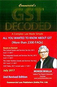 GST Decoded - A Complex Law Made Simple (More than 2300 FAQs)