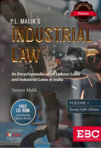 INDUSTRIAL LAW (in 2 Vols.) An Encyclopaedia of all Labour Laws and Industrial Laws in India (Book   CD)