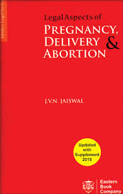 Legal Aspects of Pregnancy Delivery & Abortion