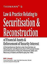 Law & Practice Relating to SECURITISATION & Reconstruction of Financial Assets & Enforcement of Security Interest