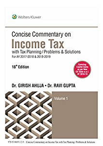 Concise Commentary on INCOME TAX with Tax Planning & Problems & Solutions (in 2 Vols.)
