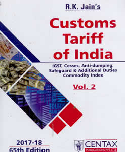 CUSTOMS TARIFF of India 2017-18 (Customs Duty Rates & Exemptions & IGST, Cesses Anti-dumping, Safeguard Additional Duties & Commodity Index) (in 2 Vols.)