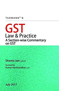 GST Law & Practice - a Section-wise Commentary on GST