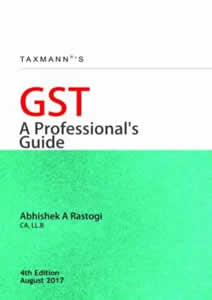 GST - A Professionals Guide