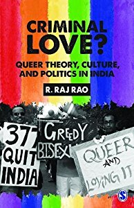 CRIMINAL LOVE - QUEER THEORY, CULTURE, AND POLITICS IN INDIA