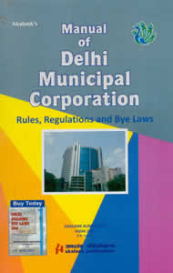 Manual of Delhi Municipal Corporation (Rules, Regulations and Bye Laws)