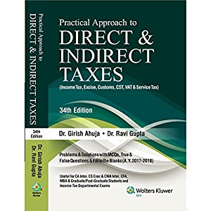 Practical Approach to DIRECT & INDIRECT TAXES, (Income Tax, Excise, Customs, CST, VAT &  Service Tax)