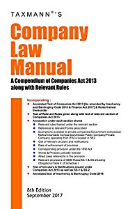 Company Law Manual A Compendium of Companies Act 2013 along with Relevant Rules (As Amended by Finance Act 2017)