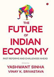 The Future of Indian Economy - Past Reforms and Challenges Ahead