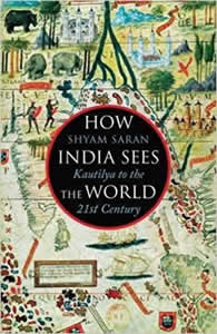 How India Sees the World - Kautilya to the 21st Century