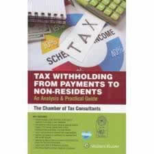 Tax Withholding from Payments to Non-Residents - An Analysis and Practical Guide