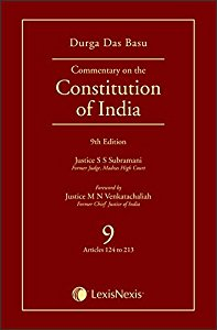 Durga Das Basus Commentary on the Constitution of India - Vol. 9 (Articles 124 to 213)