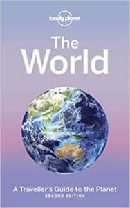 Lonely Planets The WORLD: A Travellers Guide to the Planet