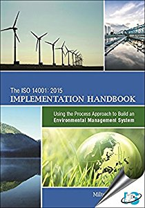 The ISO 14001:2015 Implementation Handbook : Using the Process Approach to Build an Environmental Management System (Book with CD-ROM)