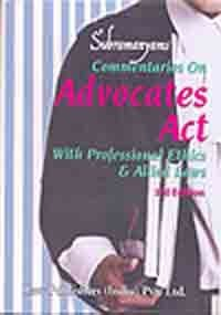 Commentaries on Advocates Act with Bar Council Rules (Central & States) with Professional Ethics & Allied Laws