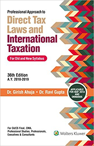 Professional Approach to DIRECT TAXES and International Taxation (for Old and New Syllabus)
