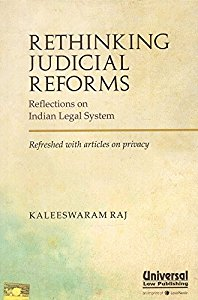 Rethinking Judicial Reforms - Reflections on Indian Legal System