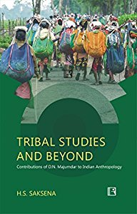 TRIBAL STUDIES AND BEYOND: Contributions of D.N. Majumdar to Indian Anthropology