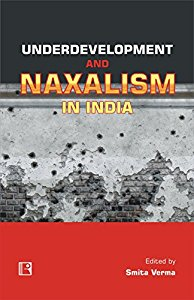 UNDERDEVELOPMENT AND NAXALISM IN INDIA: Reflexive Discourse and Debates