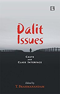 DALIT ISSUES: Caste and Class Interface