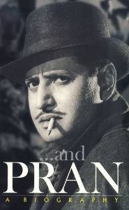 ...and PRAN - A Biography