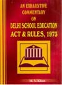 An Exhaustive Commentary on Delhi School Education Act & Rules